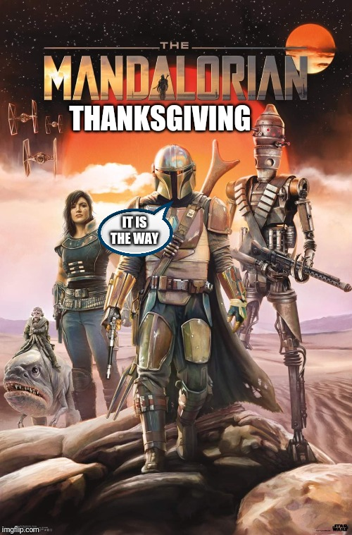 THANKSGIVING IT IS THE WAY | image tagged in smithshock | made w/ Imgflip meme maker