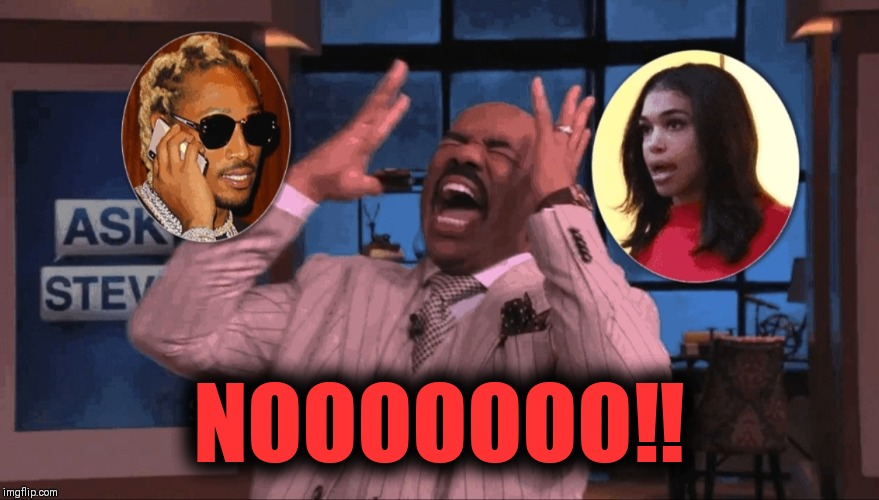 SUPER FREAK |  NOOOOOOO‼ | image tagged in steve harvey,priceless,future,diddy,trey songz,funny memes | made w/ Imgflip meme maker