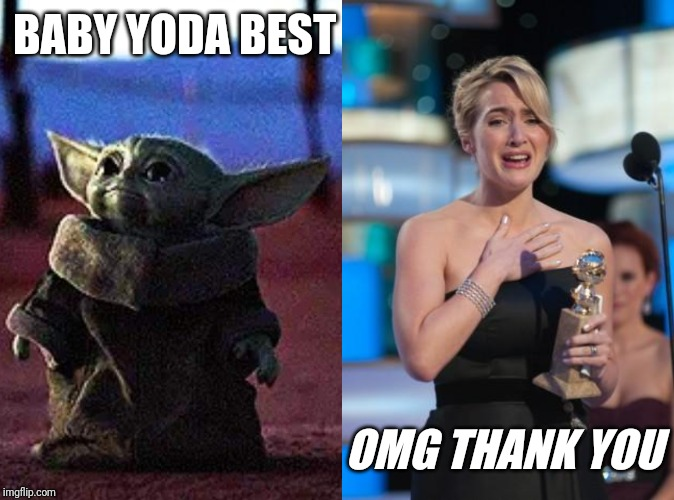 BABY YODA BEST OMG THANK YOU | image tagged in thank you,baby yoda | made w/ Imgflip meme maker