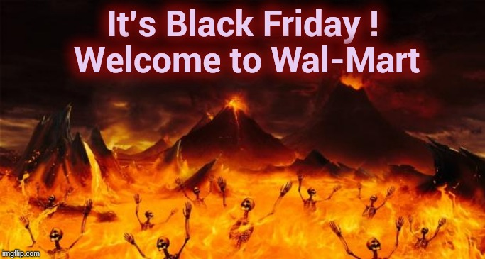Fight to the Death for a PS4 |  It's Black Friday ! Welcome to Wal-Mart | image tagged in hell,shopping,black friday at walmart,death battle,christmas gifts,peace on earth | made w/ Imgflip meme maker