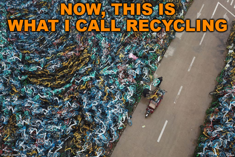 Is a bunch of bikes recycling? | NOW, THIS IS WHAT I CALL RECYCLING | image tagged in bikes,recycling,think about it | made w/ Imgflip meme maker