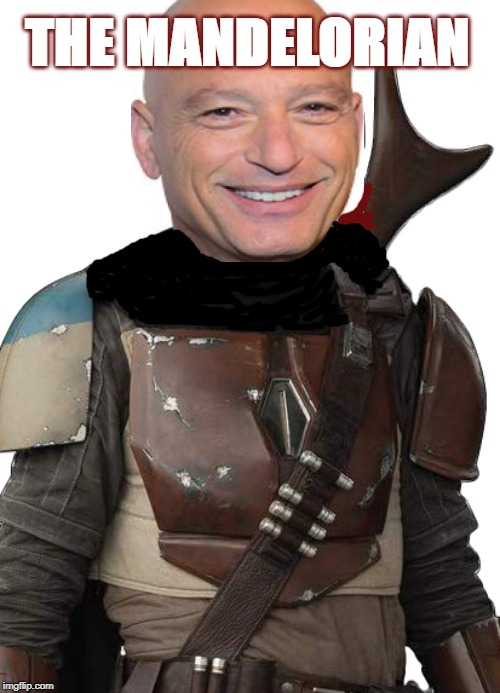 The Mandelorian |  THE MANDELORIAN | image tagged in star wars,boba fett,howie mandel,the mandalorian | made w/ Imgflip meme maker
