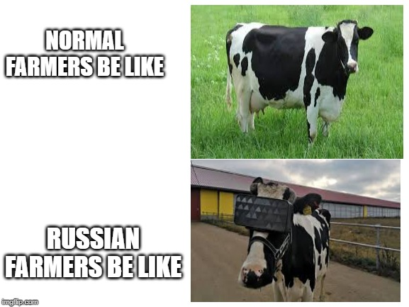 blank white template | NORMAL FARMERS BE LIKE RUSSIAN FARMERS BE LIKE | image tagged in blank white template | made w/ Imgflip meme maker