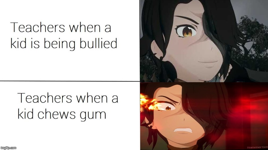 Teachers be like | image tagged in rwby,teachers | made w/ Imgflip meme maker
