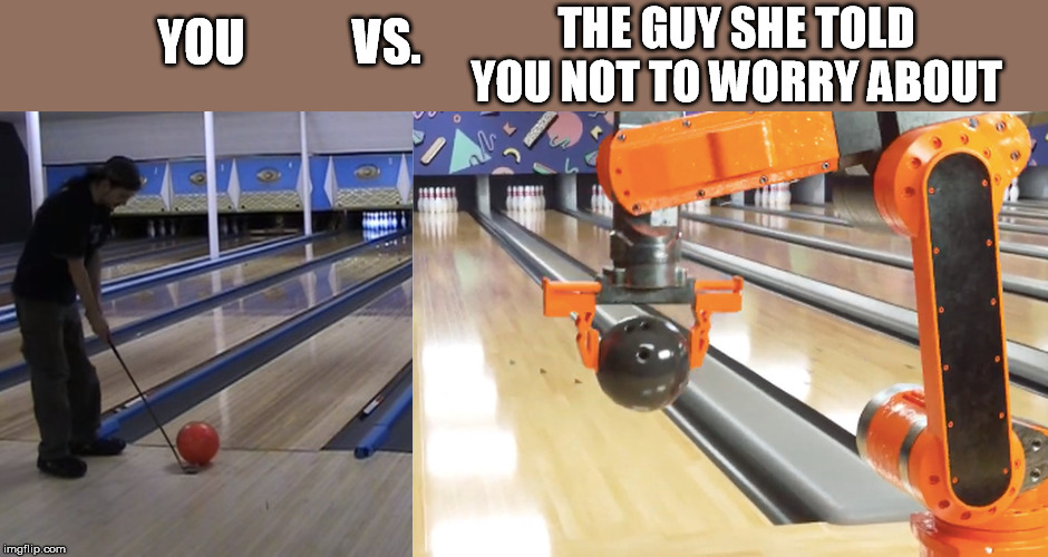 THE GUY SHE TOLD YOU NOT TO WORRY ABOUT YOU           VS. | made w/ Imgflip meme maker