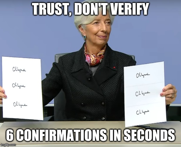 TRUST, DON'T VERIFY 6 CONFIRMATIONS IN SECONDS | image tagged in Bitcoin | made w/ Imgflip meme maker