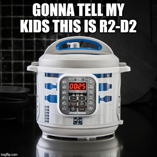 R2-D2 | GONNA TELL MY KIDS THIS IS R2-D2 | image tagged in r2d2,star wars | made w/ Imgflip meme maker