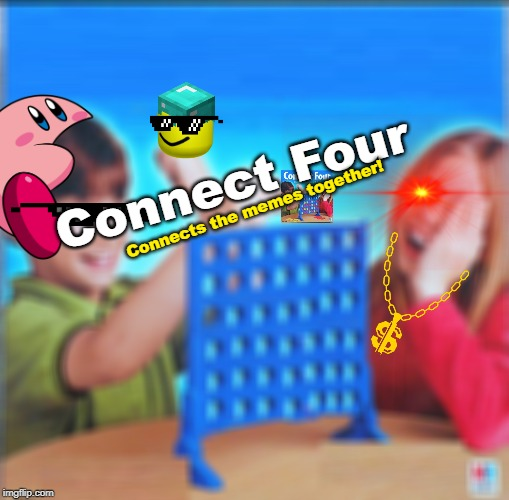 Every Meme is Here!(Part 1: Connect Four) | Connect Four Connects the memes together! | image tagged in blank connect four,everybody is here | made w/ Imgflip meme maker