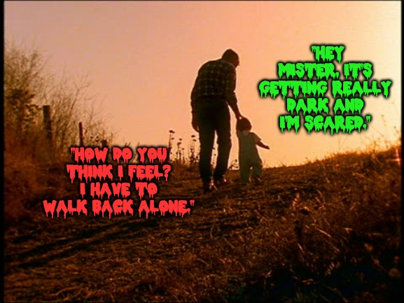 "Black Humour Weekend Nov 29-Dec 1 Pedophile Takes a little boy up the hill... | ""HEY MISTER, IT'S GETTING REALLY DARK AND I'M SCARED."" ""HOW DO YOU THINK I FEEL? I HAVE TO WALK BACK ALONE."" 
