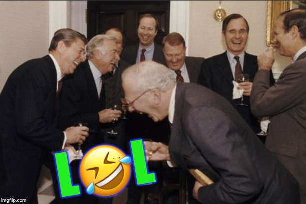 Laughing Men In Suits Meme | L?L | image tagged in memes,laughing men in suits | made w/ Imgflip meme maker
