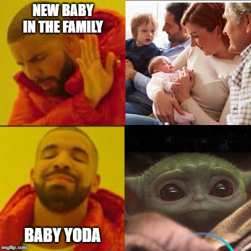 reaction to babies | NEW BABY IN THE FAMILY BABY YODA | made w/ Imgflip meme maker