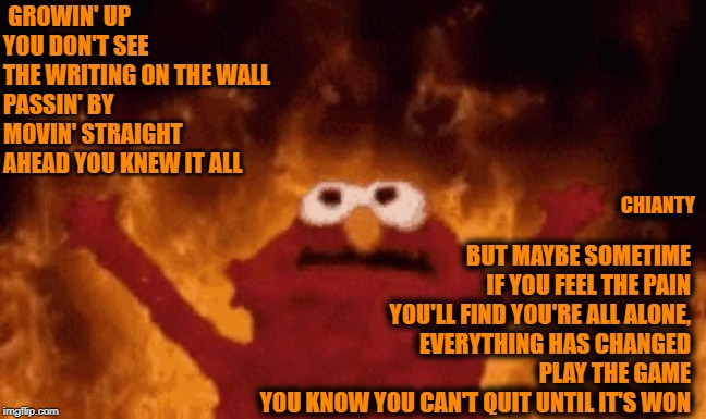 St Elmo's Fire | GROWIN' UP YOU DON'T SEE THE WRITING ON THE WALL PASSIN' BY MOVIN' STRAIGHT AHEAD YOU KNEW IT ALL BUT MAYBE SOMETIME IF YOU FEEL THE PAIN YO | image tagged in what could go wrong | made w/ Imgflip meme maker