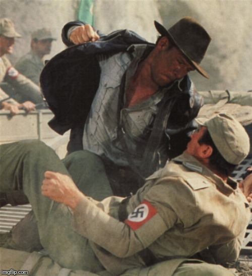Indiana Jones Punching Nazis | image tagged in indiana jones punching nazis | made w/ Imgflip meme maker