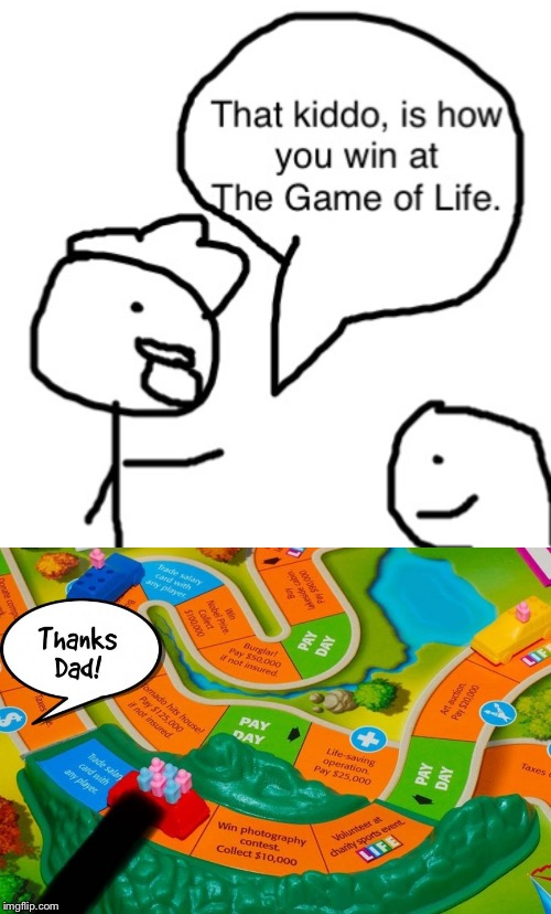 The Game of Life | image tagged in life,game,game of life | made w/ Imgflip meme maker