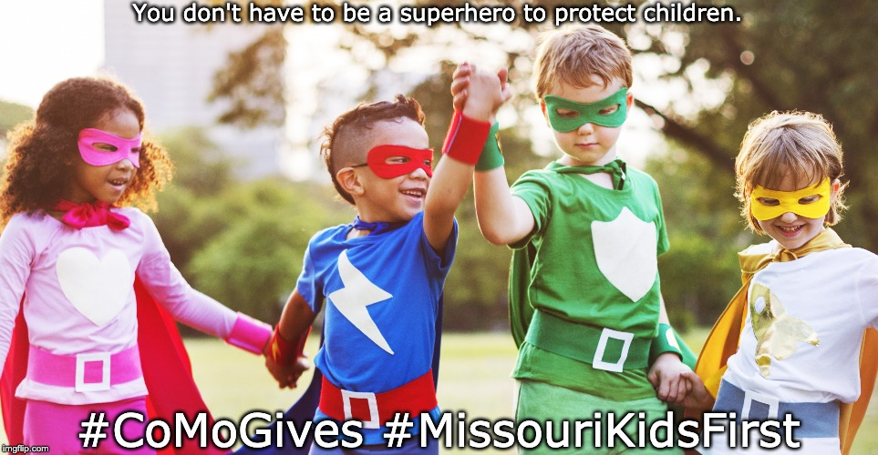 You don't have to be a superhero to protect children. #CoMoGives #MissouriKidsFirst | made w/ Imgflip meme maker