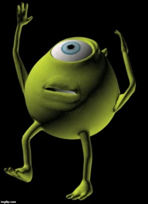 image tagged in mike wazowski contemplating existance mid-fall | made w/ Imgflip meme maker