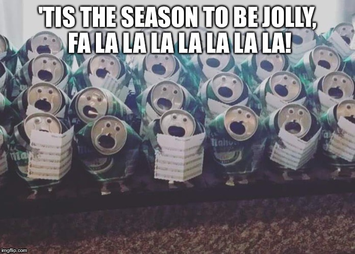 Carol of tins | image tagged in funny,christmas carol,funny memes,fun | made w/ Imgflip meme maker