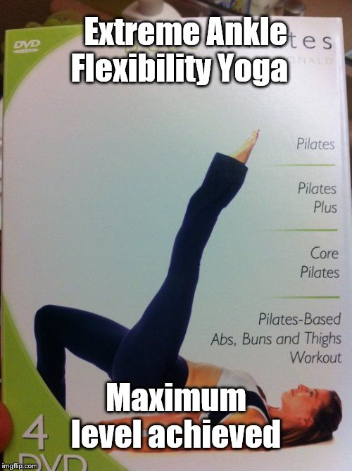 That's some flexibility! | Extreme Ankle Flexibility Yoga Maximum level achieved | image tagged in yoga,bad photoshop | made w/ Imgflip meme maker
