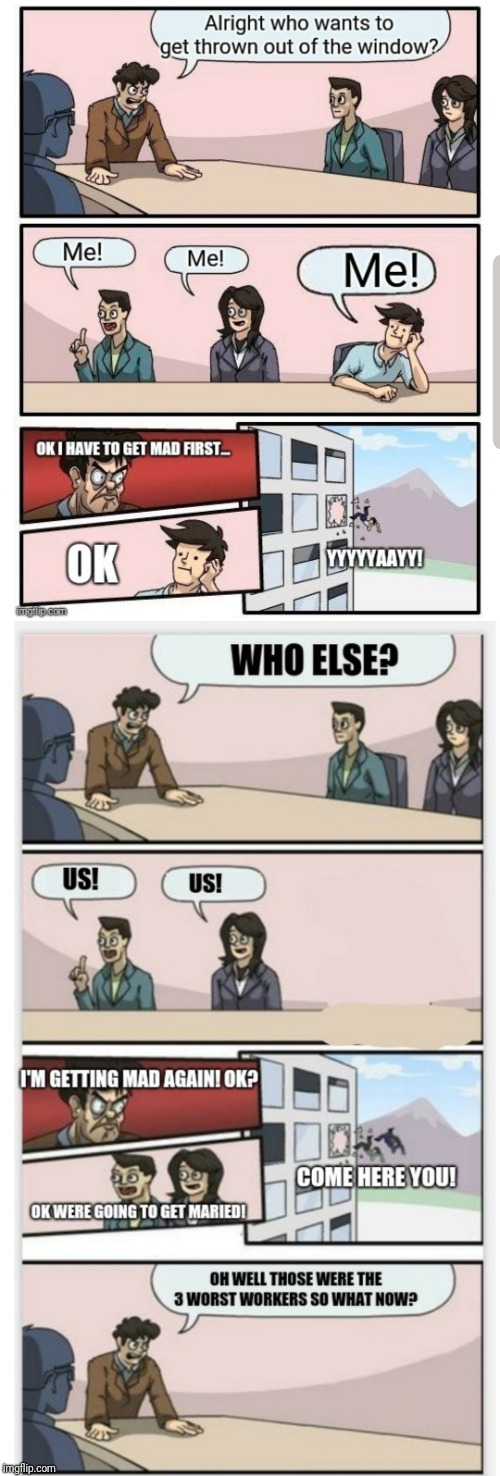 Who wants to get thrown out of the window? | image tagged in boardroom meeting suggestion | made w/ Imgflip meme maker