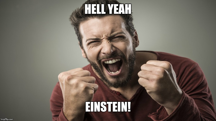 HELL YEAH EINSTEIN! | made w/ Imgflip meme maker