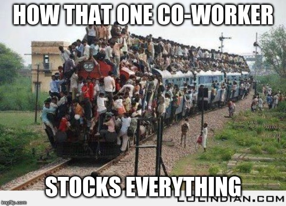 HOW THAT ONE CO-WORKER STOCKS EVERYTHING | image tagged in heap overflow | made w/ Imgflip meme maker