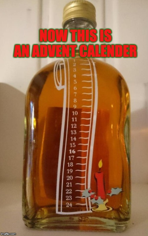 NOW THIS IS AN ADVENT CALENDER | image tagged in irish advent calendar | made w/ Imgflip meme maker