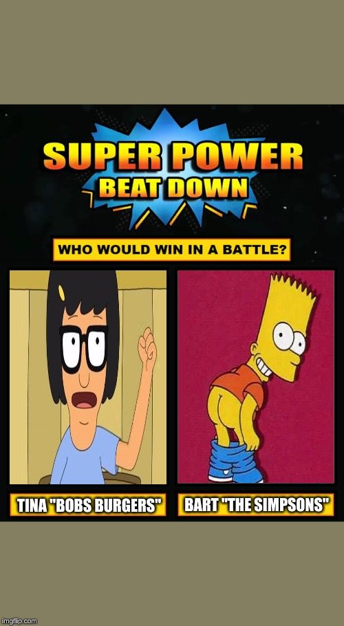 "#2     vote who would win in the comments below and why | BART ""THE SIMPSONS"" TINA ""BOBS BURGERS"" 