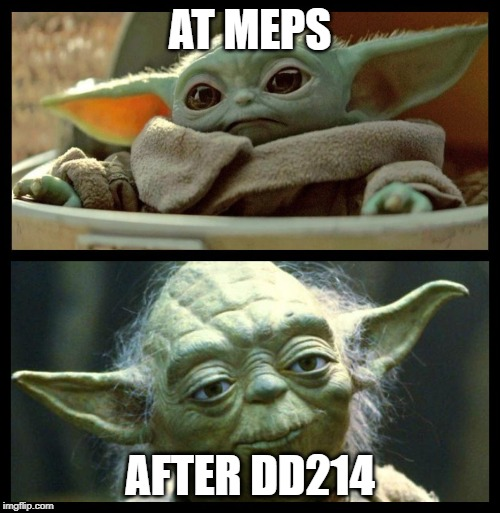 baby yoda | AT MEPS AFTER DD214 | image tagged in baby yoda | made w/ Imgflip meme maker