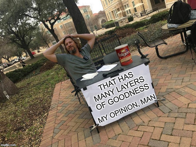 """THE DUDE"" LEBOWSKI ""CHANGE MY MIND"" BLANK 