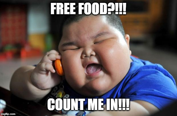 Fat Asian Kid | FREE FOOD?!!! COUNT ME IN!!! | image tagged in fat asian kid | made w/ Imgflip meme maker