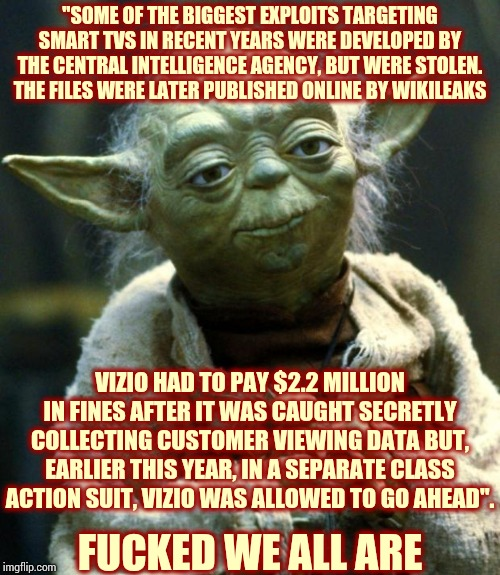 "If People Joined Together Corporate And Government Corruption Could Be Stopped.  That's Exactly Why They Keep Us Divided | F**KED WE ALL ARE ""SOME OF THE BIGGEST EXPLOITS TARGETING SMART TVS IN RECENT YEARS WERE DEVELOPED BY THE CENTRAL INTELLIGENCE AGENCY, BUT W 