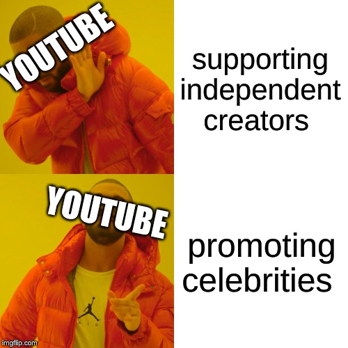 Drake Hotline Bling | supporting independent creators promoting celebrities YOUTUBE YOUTUBE | image tagged in memes,drake hotline bling | made w/ Imgflip meme maker