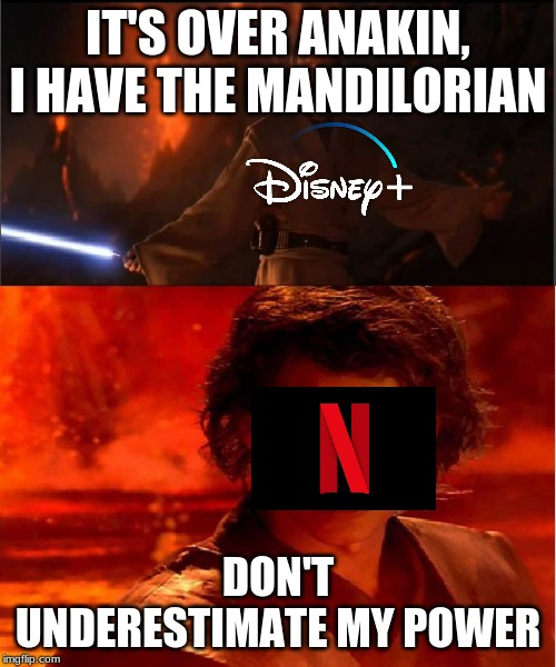 high ground |  IT'S OVER ANAKIN, I HAVE THE MANDILORIAN; DON'T UNDERESTIMATE MY POWER | image tagged in high ground | made w/ Imgflip meme maker