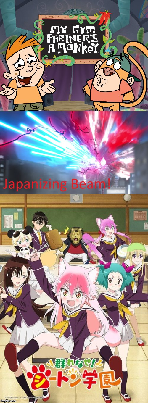Honestly, am I the only one who thinks this? | image tagged in japanizing beam,animeme,cartoon network,cygames,my gym parnters a monkey,murenase seton gakuen | made w/ Imgflip meme maker