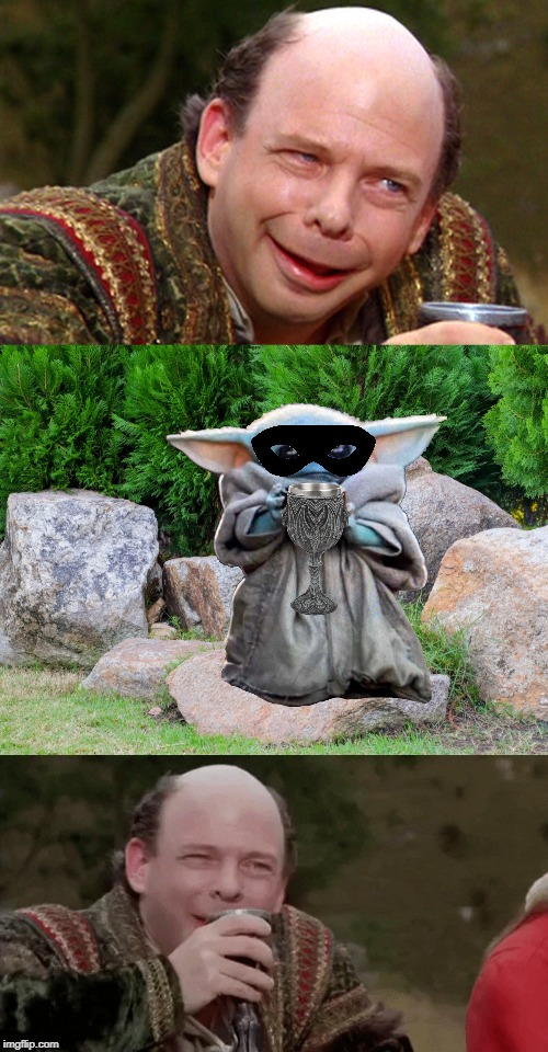 The Dread Pirate Baby Yoda | image tagged in memes,funny,baby yoda,princess bride,mandalorian,vizzini | made w/ Imgflip meme maker