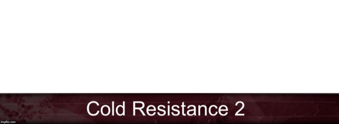 High Quality Cold Resistance 2 Blank Meme Template