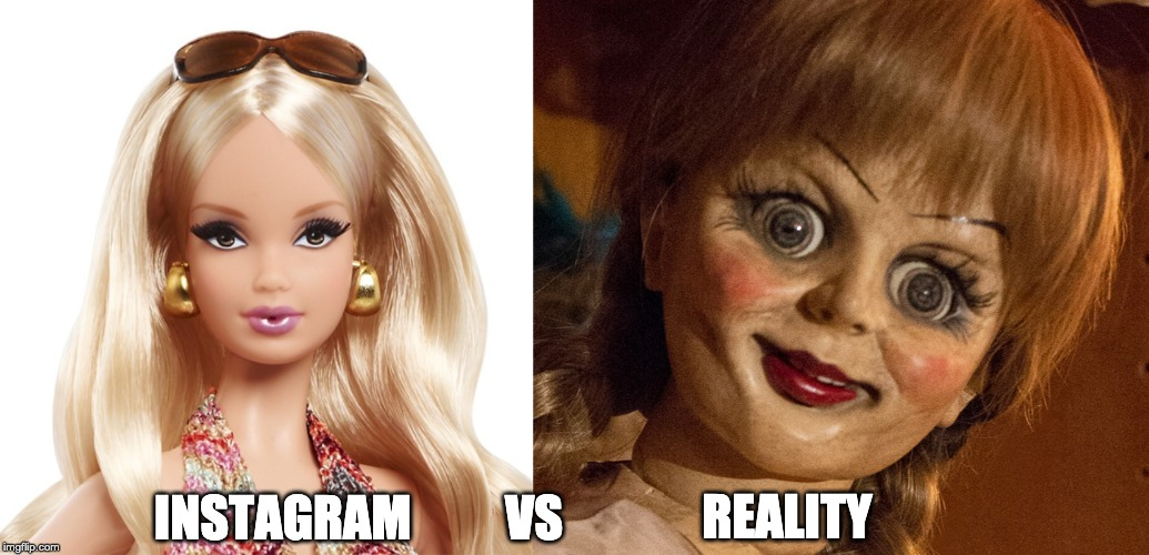 REALITY; VS; INSTAGRAM | image tagged in instagram,facetune | made w/ Imgflip meme maker