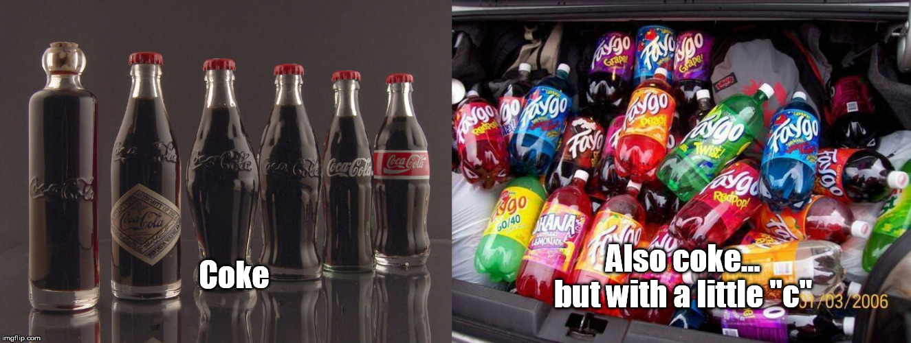 "Everything is a Coke in the South | Coke Also coke... but with a little ""c"" 