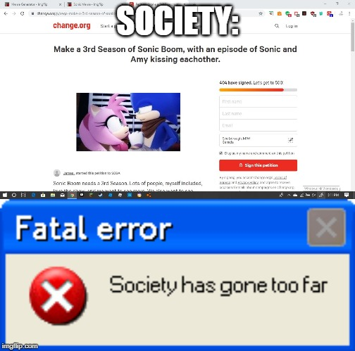 society fatal error | SOCIETY: | image tagged in error,sonic boom | made w/ Imgflip meme maker
