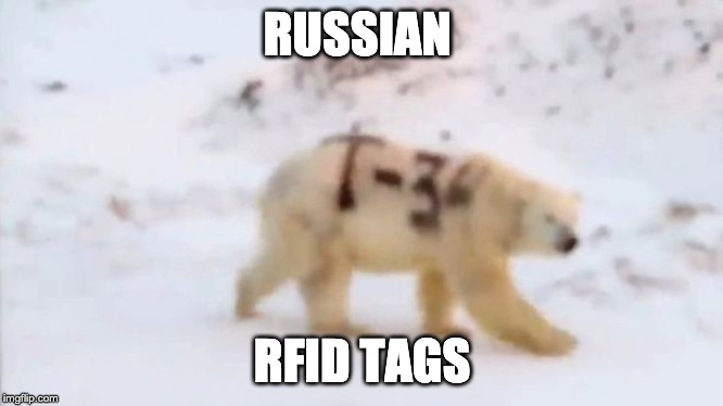 Russian scientists new RF-id Tags |  RUSSIAN; RFID TAGS | image tagged in tag,rfid,bear,russia,russian,scientist | made w/ Imgflip meme maker