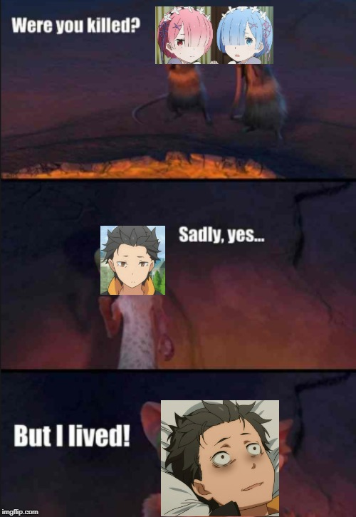 Were you killed? | image tagged in memes,ice age,anime,anime meme | made w/ Imgflip meme maker