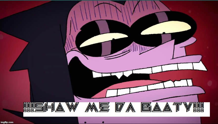 Professor venomous seeks Booty | image tagged in cartoon network,ok ko,booty,when you see the booty,swiggity swooty,rape face | made w/ Imgflip meme maker