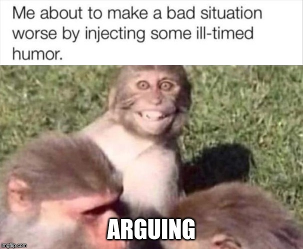 yes |  ARGUING | image tagged in true story | made w/ Imgflip meme maker