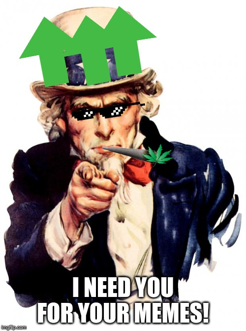 Uncle Sam | I NEED YOU FOR YOUR MEMES! | image tagged in memes,uncle sam | made w/ Imgflip meme maker