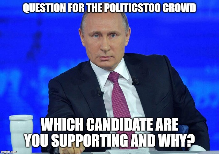 I'm curious to see what you all think each candidate brings to the table | QUESTION FOR THE POLITICSTOO CROWD WHICH CANDIDATE ARE YOU SUPPORTING AND WHY? | image tagged in election 2020,democrats,politics | made w/ Imgflip meme maker