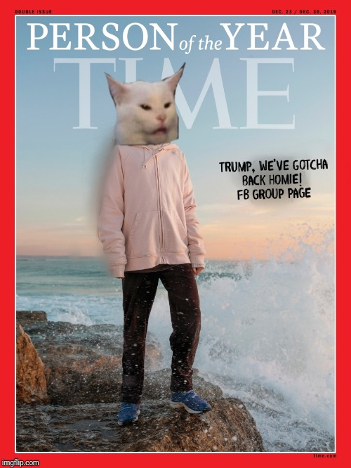 Smudge the Cat Person of the Year | image tagged in real housewives,lady screaming,white cat,salad,greta thunberg,time magazine person of the year | made w/ Imgflip meme maker