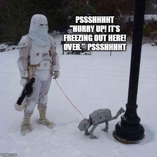 "Missing Tatooine | PSSSHHHHT ""HURRY UP! IT'S FREEZING OUT HERE! OVER.""  PSSSHHHHT 