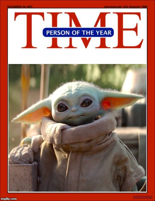 Baby Yoda Time Person of the Year | SSHEPARD2019 | image tagged in baby yoda,time,time magazine person of the year,star wars | made w/ Imgflip meme maker