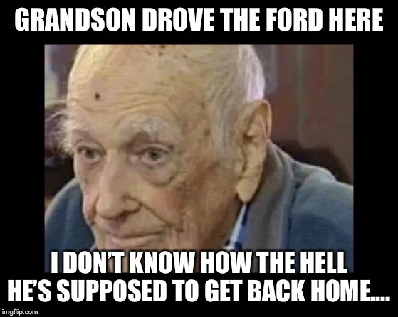 image tagged in ford,old man,funny,broken,walking,home | made w/ Imgflip meme maker