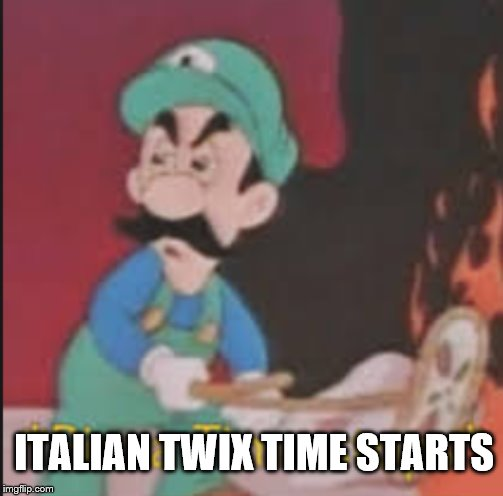 Pizza Time Stops | ITALIAN TWIX TIME STARTS | image tagged in pizza time stops | made w/ Imgflip meme maker